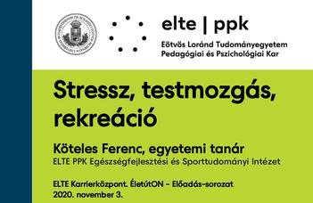Stressz, testmozgás, rekreáció